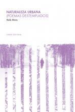 El libro de poemas de Rafa MOra: Naturaleza urbana (Poemas destemplados)